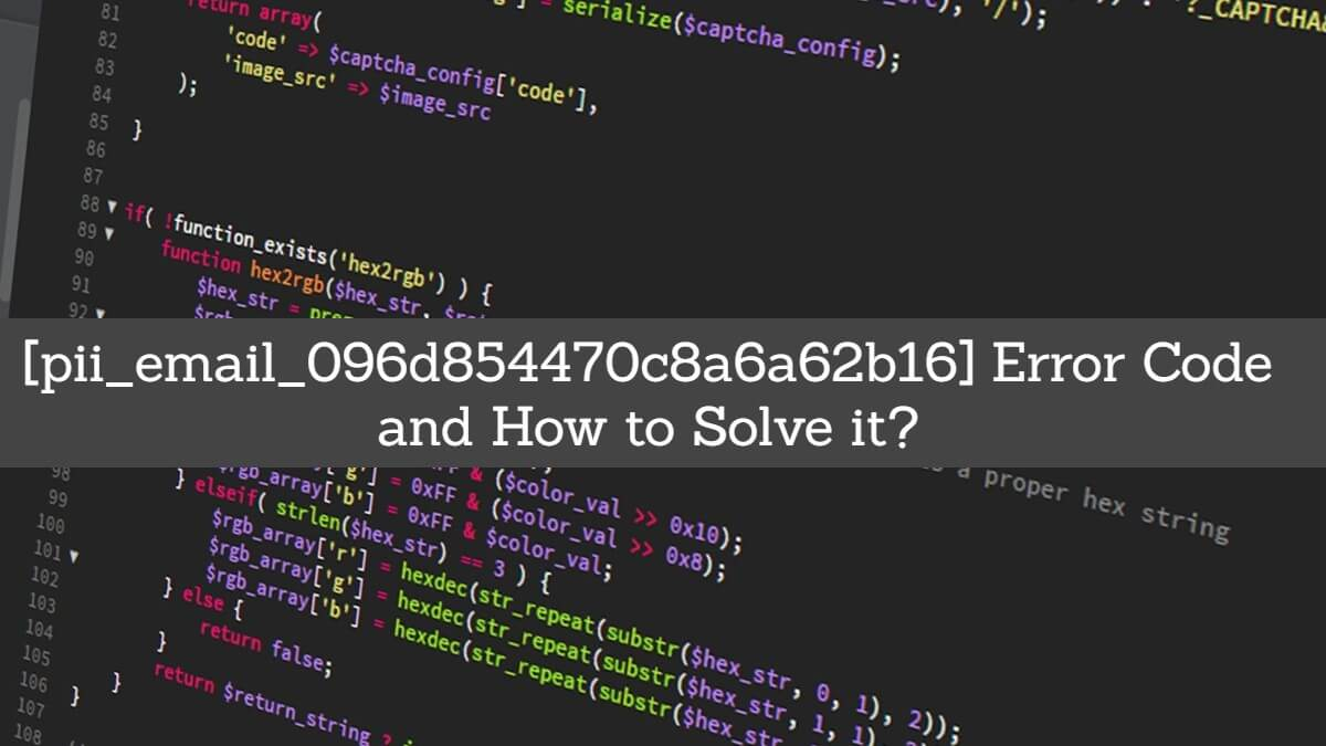 How to solve error [pii_email_096d854470c8a6a62b16]