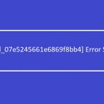 [pii_email_07e5245661e6869f8bb4] Error Code