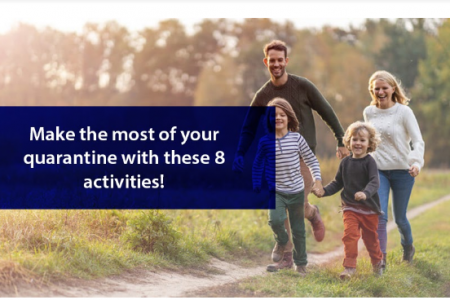 Make the Most of Your Quarantine With These 8 Activities!