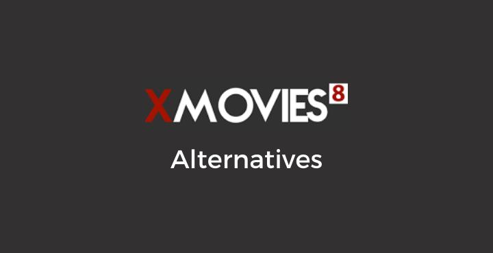 Xmovies8 Alternatives